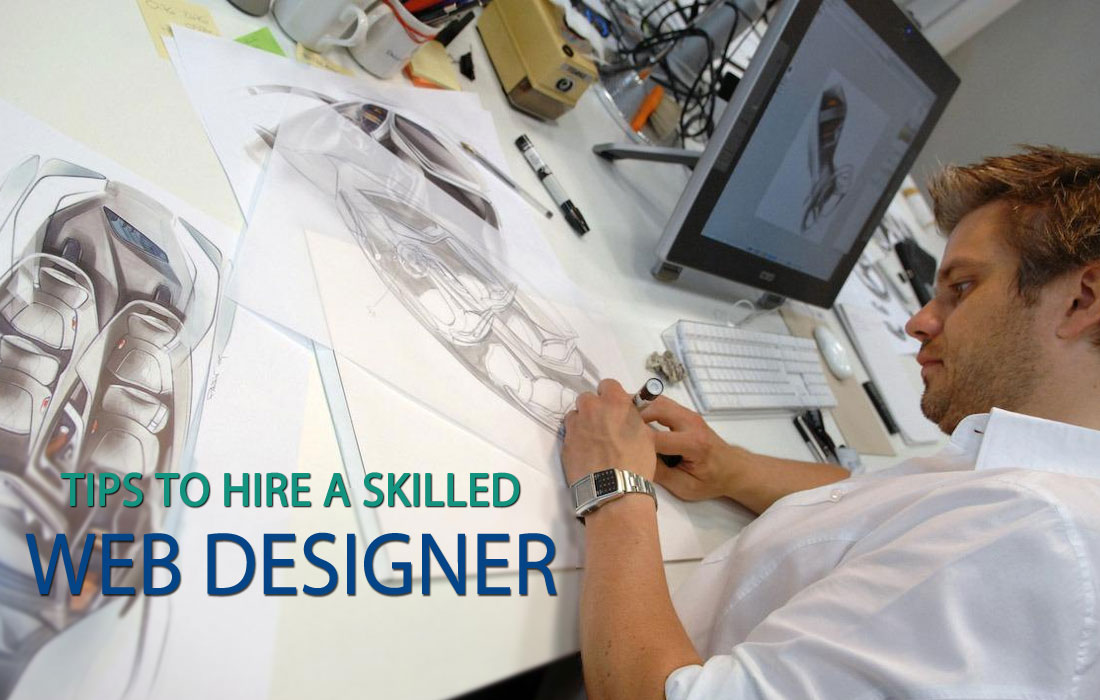 Tips for Hiring a Skilled Web Designer