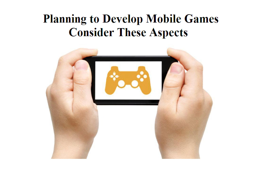 Planning to develop a mobile game?  Consider these aspects