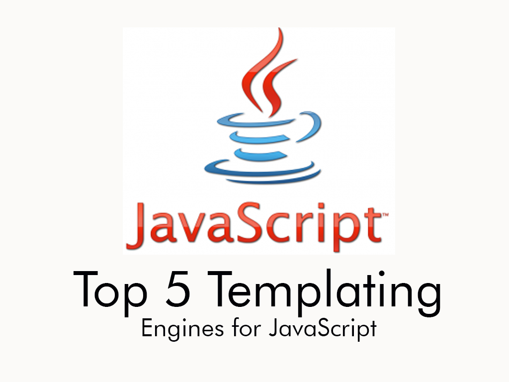 Top 5 Templating Engines for JavaScript