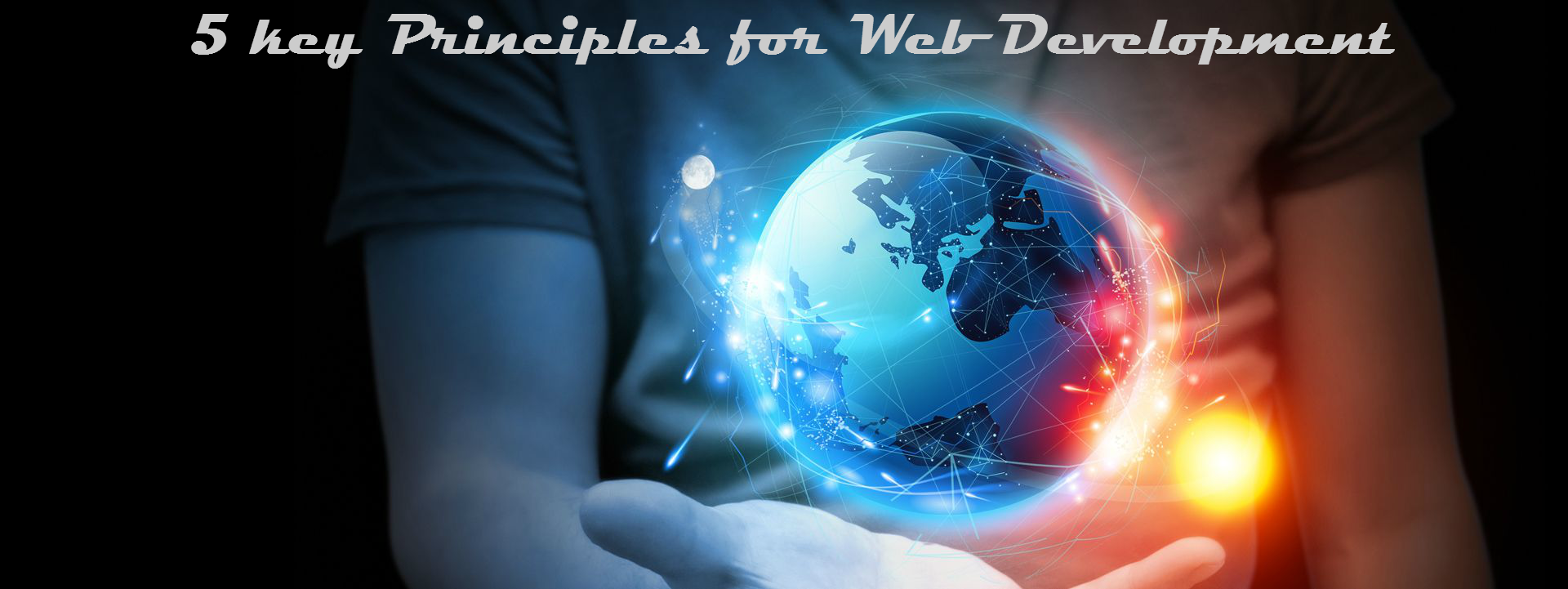 5 Key Principles For Better Web Development