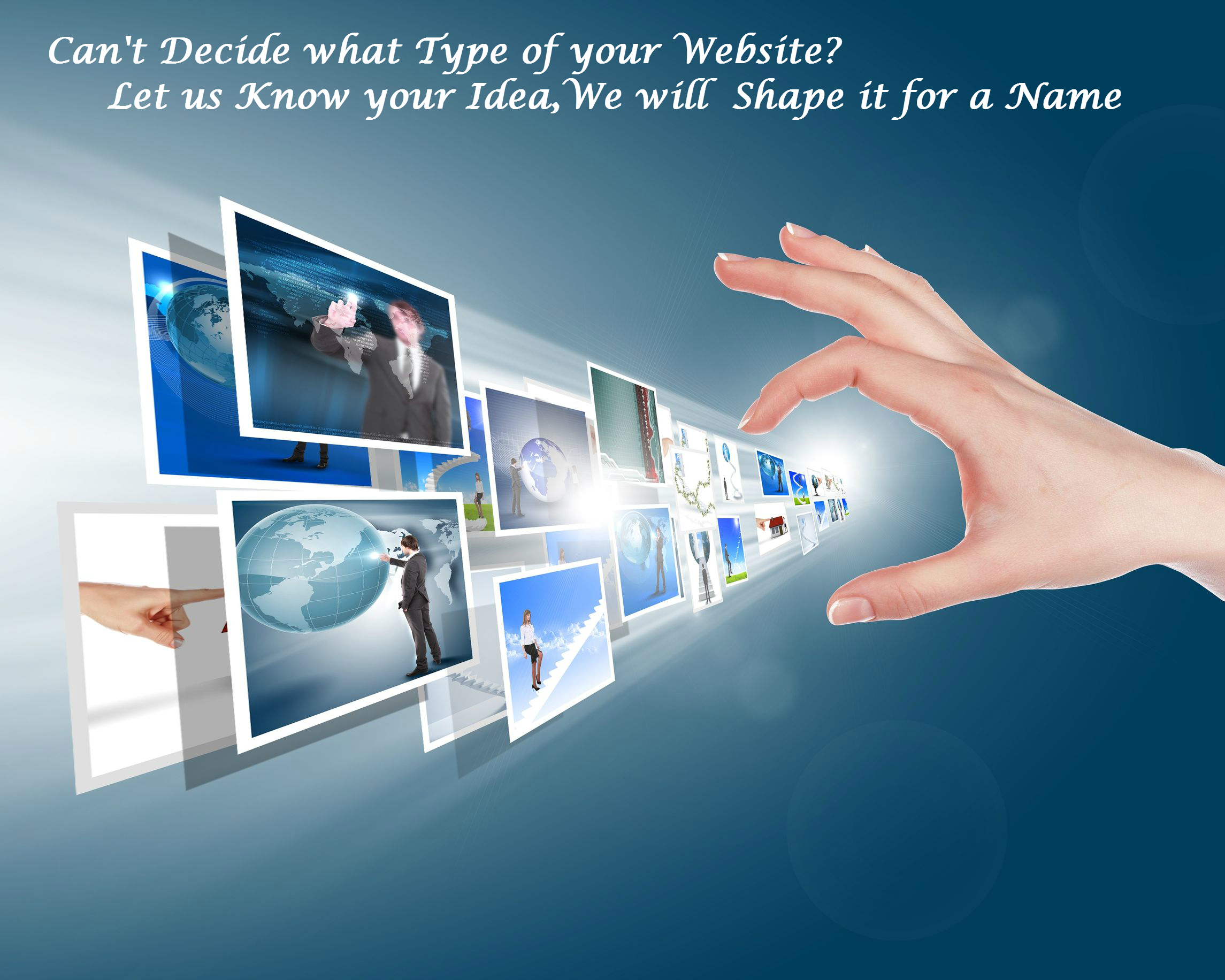 Can't decide what your website type is? Let us know your idea, we'll shape it for a name