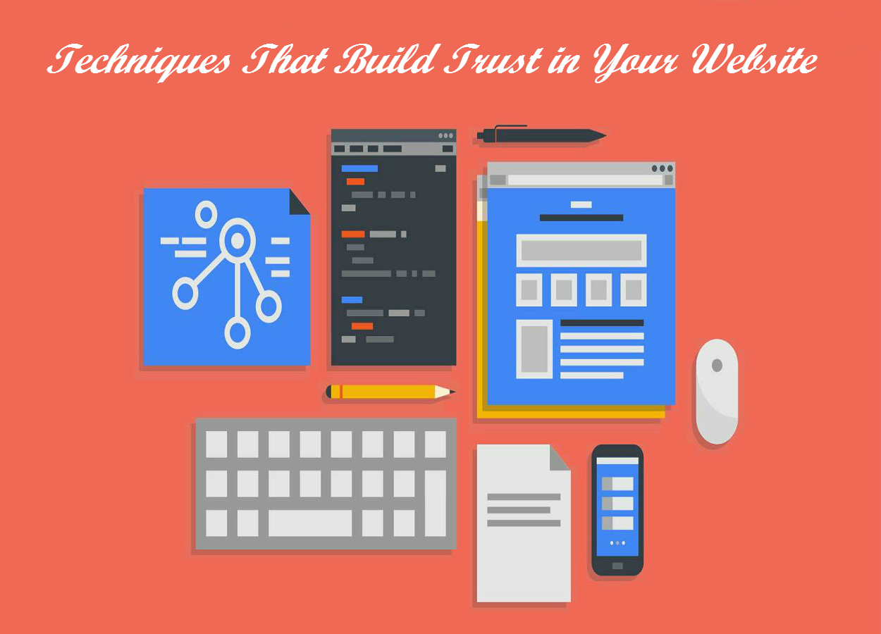 Proven techniques for building trust in your website