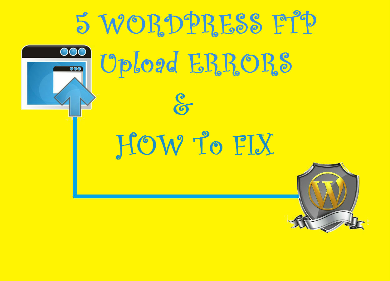 Wordpress FTP upload error & How To Fix