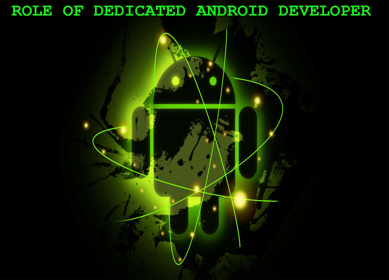 Role of Dedicated Resource in Android Application Development