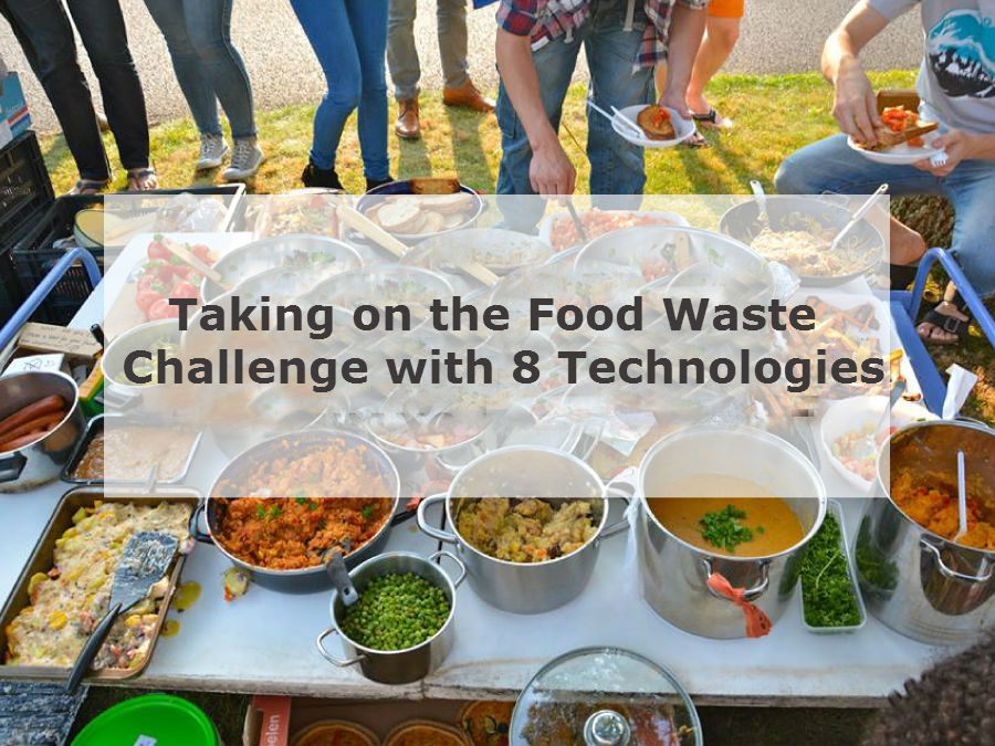 Taking on the Food Waste Challenge with 8 Technologies